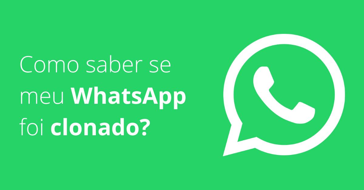 Como saber se meu WhatsApp foi clonado